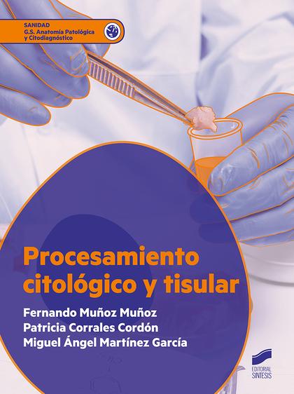 PROCESAMIENTO CITOLOGICO Y TISULAR