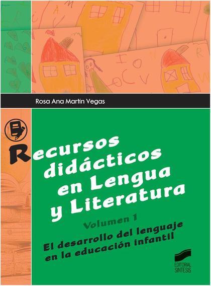 RECURSOS DIDÁCTICOS EN LENGUA Y LITERATURA I : EL DESARROLLO DEL LENGUAJE EN LA EDUCACIÓN INFAN