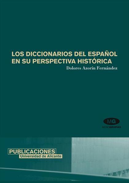 LOS DICCIONARIOS DEL ESPAÑOL EN SU PERSPECTIVA HISTÓRICA