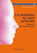 LOS PERDEDORES DEL NUEVO CAPITALISMO : DEVASTACIÓN DEL MUNDO LABORAL