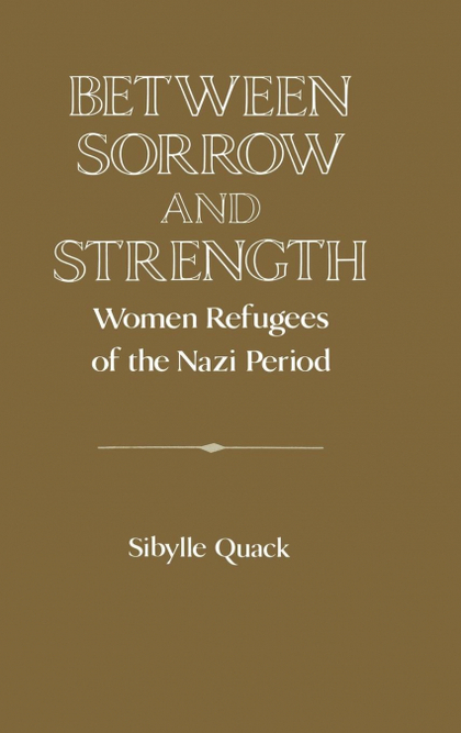 BETWEEN SORROW AND STRENGTH