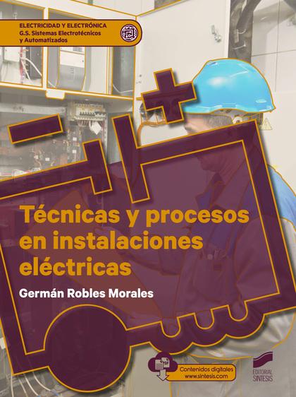 TÉCNICAS Y PROCESOS EN INSTALACIONES ELÉCTRICAS.
