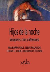 HIJOS DE LA NOCHE. VAMPIROS: CINE Y LITERATURA.