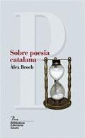 SOBRE LA POESIA CATALANA : LECTURES CRÍTIQUES, 1973-2006
