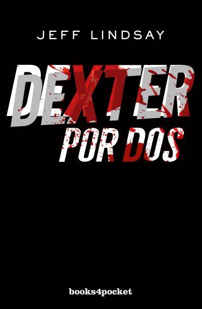 DEXTER POR DOS.