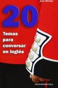 20 TEMAS PARA CONVERSAR EN INGLÉS.