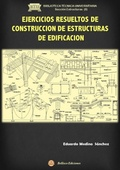 EJERCICIOS RESUELTOS DE CONSTRUCCIÓN DE ESTRUCTURAS DE EDIFICACIÓN