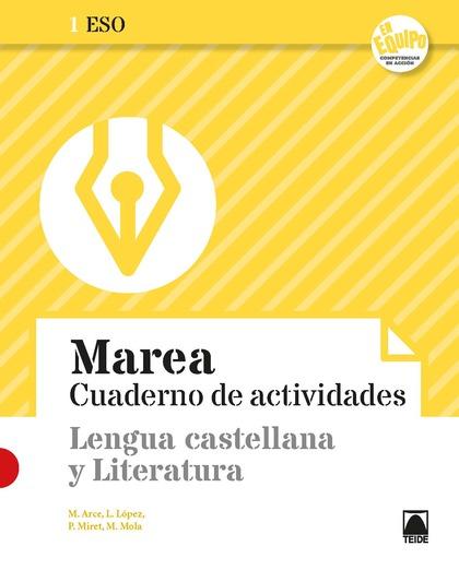 MAREA 1 - CUADERNO DE ACTIVIDADES. LENGUA CASTELLANA Y LITERATURA 1ESO