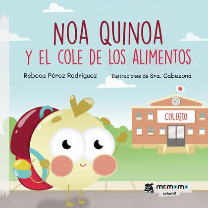 NOA QUINOA Y EL COLE DE LOS ALIMENTOS.