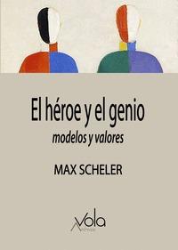 EL HÉROE Y EL GENIO - MODELOS Y VALORES