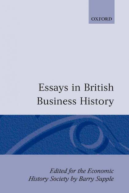 ESSAYS IN BRITISH BUSINESS HISTORY