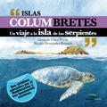ISLAS COLUMBRETES : UN VIAJE A LA ISLA DE LAS SERPIENTES