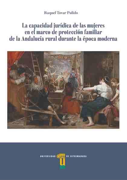 LA CAPACIDAD JURÍDICA DE LAS MUJERES EN EL MARCO DE PROTECCIÓN FAMILIAR DE LA AN.