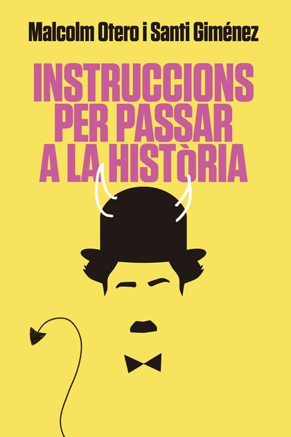 INSTRUCCIONS PER PASSAR A LA HISTÒRIA.