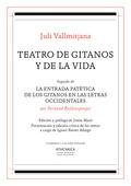 TEATRO DE GITANOS Y DE LA VIDA. SEGUIDO DE LA ENTRADA PATÉTICA DE LOS GITANOS EN LAS LETRAS OCC