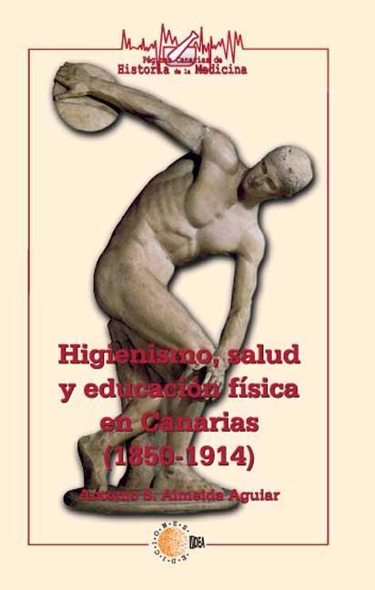 HIGIENISMO, SALUD Y EDUCACIÓN FÍSICA EN CANARIAS (1850-1914)
