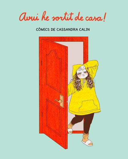 AVUI HE SORTIT DE CASA!.