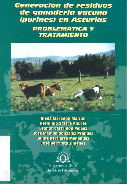 GENERACIÓN DE RESIDUOS DE GANADERÍA VACUNA (PURÍNES) EN ASTURIAS : PROBLEMÁTICA Y TRATAMIENTO