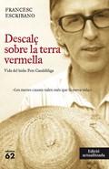 DESCALÇ SOBRE LA TERRA VERMELLA (NOVA EDICIÓ).