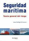 SEGURIDAD MARITIMA TEORIA GENERAL DEL RIESGO. TEORIA GENERAL DEL RIESGO