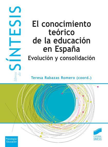 EL CONOCIMIENTO TEÓRICO DE LA EDUCACIÓN ES ESPAÑA.