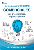 CÓMO PREPARAR OFERTAS COMERCIALES CON PROFESIONALIDAD, IMPACTO Y EFICACIA.