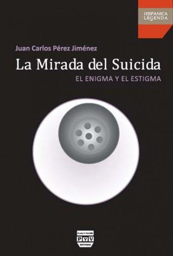 LA MIRADA DEL SUICIDA : EL ENIGMA Y EL ESTIGMA