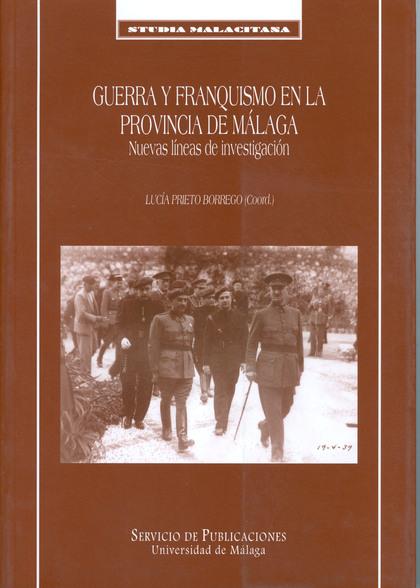 GUERRA Y FRANQUISMO EN LA PROVINCIA DE MÁLAGA: NUEVAS LÍNEAS DE INVESTIGACIÓN