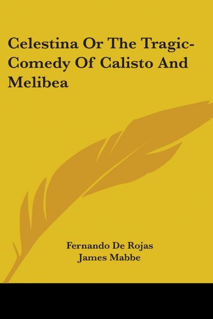 CELESTINA OR THE TRAGIC-COMEDY OF CALISTO AND MELIBEA