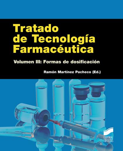 TRATADO DE TECNOLOGÍA FARMACÉUTICA. VOLUMEN 3.