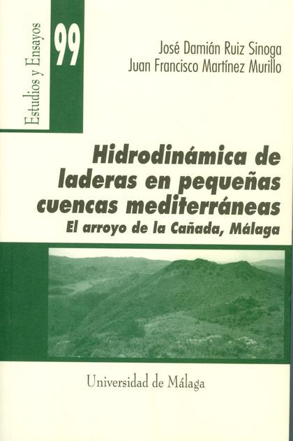HIDRODINÁMICA DE LADERAS EN PEQUEÑAS CUENCAS MEDITERRÁNEAS: EL ARROYO DE LA CAÑADA, MÁLAGA