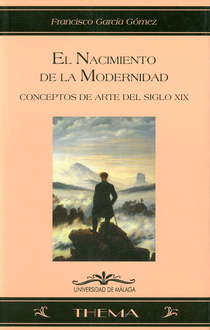 EL NACIMIENTO DE LA MODERNIDAD: CONCEPTOS DE ARTE DEL SIGLO XIX