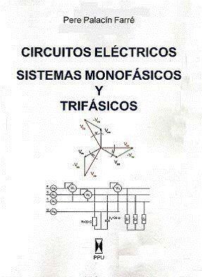 CIRCUITOS ELÉCTRICOS SISTEMAS MONOFÁSICOS Y TRIFÁSICOS