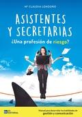 ASISTENTES Y SECRETARIAS ¿PROFESIÓN DE RIESGO?.