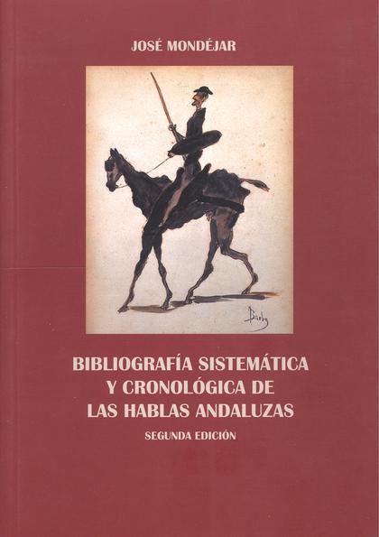 BIBLIOGRAFÍA SISTEMÁTICA Y CRONOLÓGICA DE LAS HABLAS ANDALUZAS