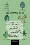PLANTAS Y FRUTOS COMESTIBLES SILVESTRES.