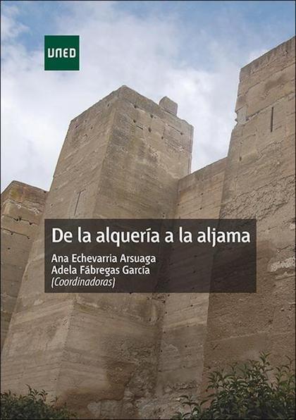 DE LA ALQUERÍA A LA ALJAMA.