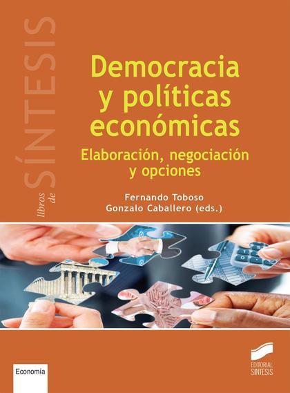 DEMOCRACIA Y POLÍTICAS ECONÓMICAS. ELABORACIÓN, NEGOCIACIÓN Y OPCIONES