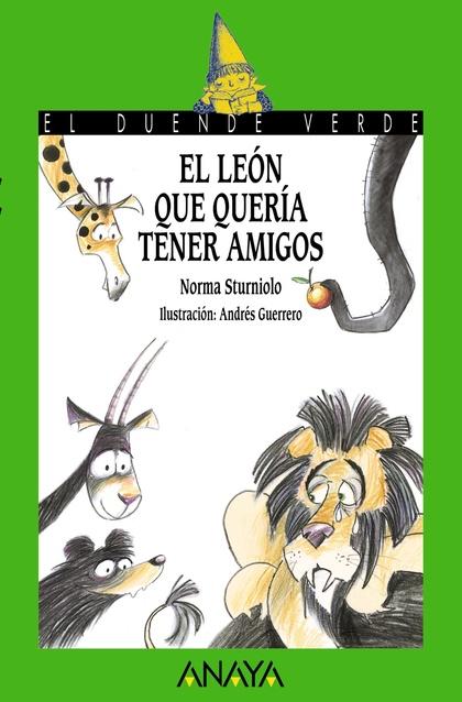 EL LEÓN QUE QUERÍA TENER AMIGOS.