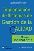 IMPLANTACIÓN DE SISTEMAS DE GESTIÓN DE LA CALIDAD. LA NORMA ISO 9001:2015.