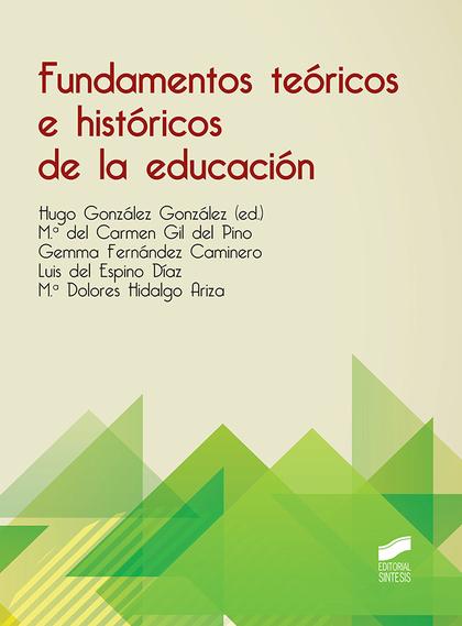FUNDAMENTOS TEÓRICOS E HISTÓRICOS DE LA EDUCACIÓN.