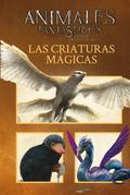 ANIMALES FANTÁSTICOS LAS CRIATURAS MÁGICAS.