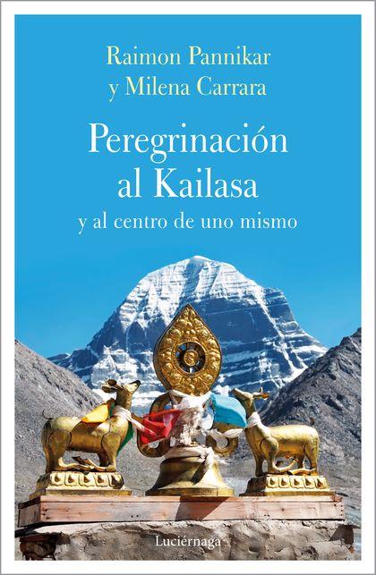 PEREGRINACIÓN AL KAILASA Y AL CENTRO DEL SÍ.