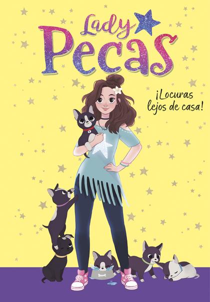 ¡LOCURAS LEJOS DE CASA! (SERIE LADY PECAS 1).