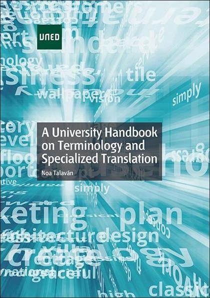 A UNIVERSITY HANDBOOK ON TERMINOLOGY AND SPECIALIZED TRANSLATION.