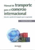 MANUAL DE TRANSPORTE PARA EL COMERCIO INTERNACIONAL.