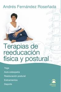 TERAPIAS DE REEDUCACIÓN FÍSICA Y POSTURAL. YOGA, AUTO-OSTEOPATÍA, REEDUCACIÓN POSTURAL, ESTIRAM