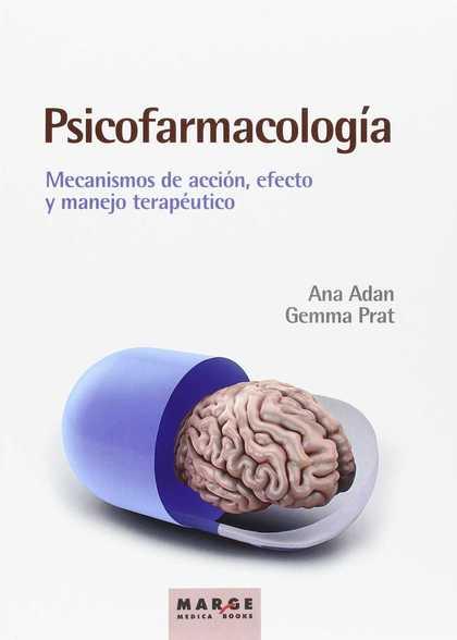 PSICOFARMACOLOGÍA. MECANISMOS DE ACCIÓN, EFECTO Y MANEJO TERAPÉUTICO.