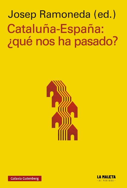 CATALUÑA-ESPAÑA: ¿QUÉ NOS HA PASADO?- EBOOK.