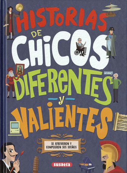 HISTORIAS DE CHICOS DIFERENTES Y VALIENTES.